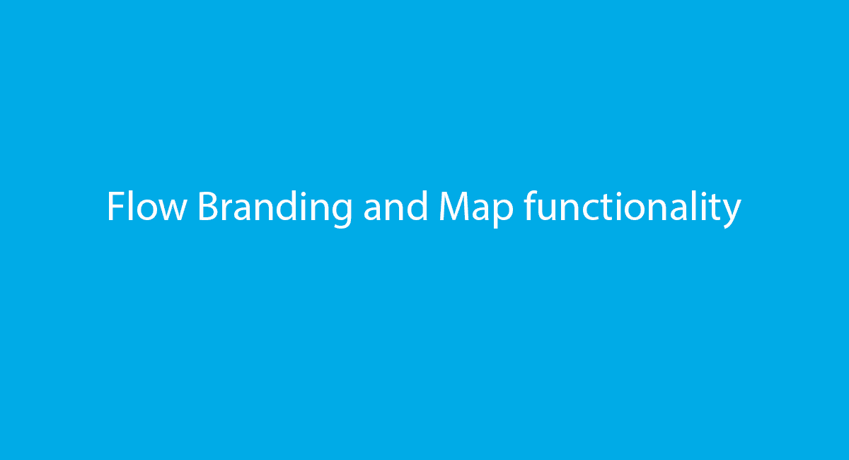 Flow Branding and Map functionality